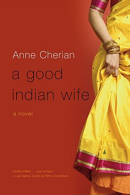 A Good Indian Wife By Cherian, Anne